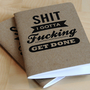 Shit I Gotta Fucking Get Done Notebooks - Cool Material