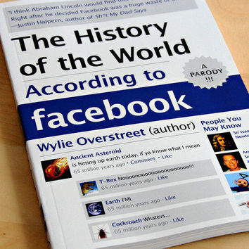 The History of the World According to Facebook - Cool Material