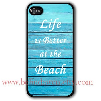 iPhone 4 Case, iphone 4s case, life is better at the beach iphone case, wood graphic iphone 4 case