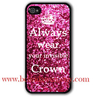 iphone 4 case, iphone 4s case, always wear your invisible crown, Painting hard case, hot pink sparkle