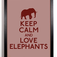 Keep Calm and Love Elephants (Elephant) 8 x 10 Print Buy 2 Get 1 FREE Keep Calm Art Keep Calm Poster Keep Calm Print