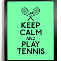 Keep Calm and Play Tennis (Tennis Rackets) 8 x 10 Print Buy 2 Get 1 FREE Keep Calm Art Keep Calm Poster Keep Calm Print