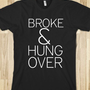Broke and Hungover Tee - glamfoxx.com