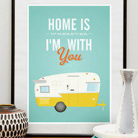 poster, Quote print , Vintage Shasta trailer poster, Retro art, inspirational quote -  Home is wherever  I'm with you A3