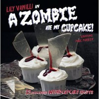 Amazon.com: A Zombie Ate My Cupcake: 25 Deliciously Weird Cupcake Recipes (9781907030512): Lily Vanilli, Lily Jones: Books