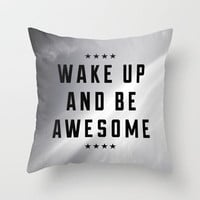 Be Awesome II Throw Pillow by Galaxy Eyes | Society6