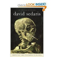 Amazon.com: When You Are Engulfed in Flames (9780316154680): David Sedaris: Books