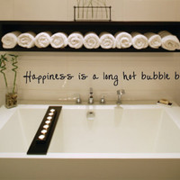 Vinyl Wall Decal Happiness is a long hot bubble bath - bathroom bath tub Wall Decal - Vinyl Wall Decal