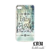 baby its cold outside IPHONE CASE hard plastic iPhone 4 iPhone 4s iPhone 5 funny hipster snow winter