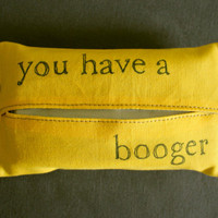 Tissue Cozy &quot;you have a booger&quot;