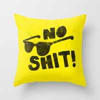 No Shit Shades! Throw Pillow by Nick Nelson | Society6