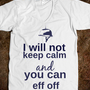 I Will Not Keep Calm Tee - C's Boutique