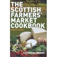 Scottish Farmer's Market Cookbook [Paperback]