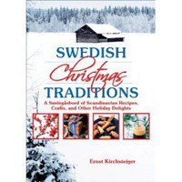 Swedish Christmas Traditions: A Smorgasbord of Scandinavian Recipes, Crafts, and Other Holiday Delights [Hardcover]