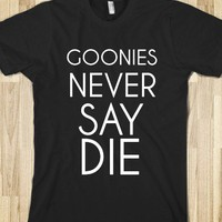 Goonies never say die - glamfoxx.com