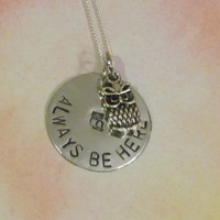 OWL Necklace - ALWAYS be HERE - Hand Stamped Jewelry - Sterling SIlver Chain - Best Friends -xmas gift box included