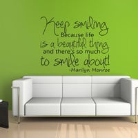 Keep smiling because life is a beautiful thing Marilyn Monroe Vinyl Wall Decal