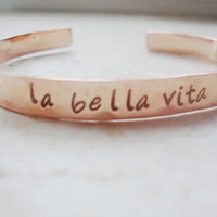 La bella vita hand stamped copper cuff