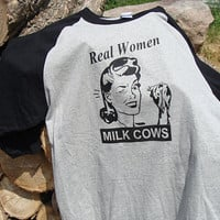 Real Women Milk Cows Baseball Jersey  S M L by WonderfullyWitchy