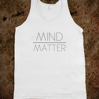 Mind Over Matter. - Bananas