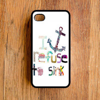 I refuse to Sink Iphone 4 Case