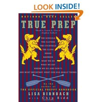 True Prep: It's a Whole New Old World: Lisa Birnbach, Chip Kidd: 9780375712012: Amazon.com: Books