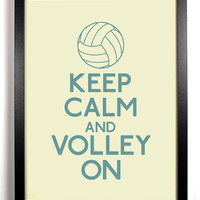 Keep Calm and Volley On (Volleyball) 8 x 10 Print Buy 2 Get 1 FREE Keep Calm Art Keep Calm Poster Keep Calm Print