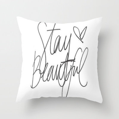 STAY BEAUTIFUL  Throw Pillow by Sjaefashion | Society6