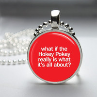 Photo Art Glass Bezel Pendant Funny  Hokey Pokey Necklace