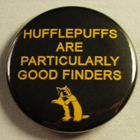 Starkid AVPM 1.5&quot; Button - Hufflepuffs are Finders