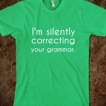 i'm silently correcting your grammar - glamfoxx.com