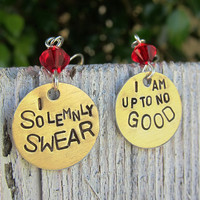 I solemnly swear Hand Stamped Earrings