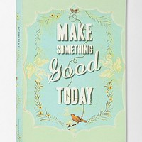 Make Something Good Today Journal By Jennifer Renninger