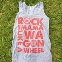 "Rock Me Mama Like a Wagon Wheel - Unisex Tank top - ""Athletic Grey"" and Rust ink - Old Crow Medicine Show"