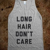 Long Hair Don't Care