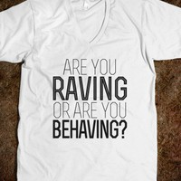 Are you raving or are you behaving? - Awesome fun #$!!*&