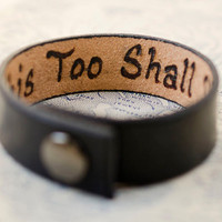 This Too Shall Pass - 3/4 inch wide Minimal Black Leather Cuff with Custom Secret Message Hidden Inside
