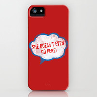 She Doesn't Even Go Here quote from the movie Mean Girls iPhone Case by AllieR | Society6