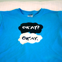 The Fault In Our Stars Okay shirt