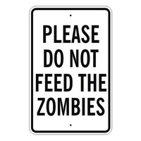 "Please Do Not Feed The Zombies Sign 14"" x 9"" Caution Warning Apocalypse Zombie"