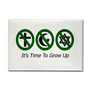 Time To Grow Up (Green) Rectangle Magnet by timetogrowup- 164355425