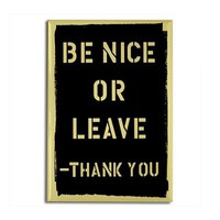 Be Nice Or Leave Rectangle Magnet by cafepretzel- 467786229