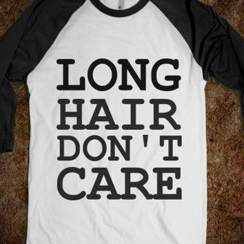 C - Long Hair Don't Care2 - Righteous