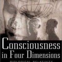 Consciousness in Four Dimensions: Biological Relativity and the Origins of Thought [Hardcover]