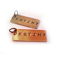 "Inspirational Hand Stamped Charm Tag ""Destiny"" - Your choice of Antique Nickel or Copper"