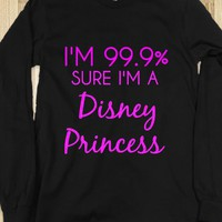 i&#x27;m 99.9% Sure I&#x27;m a Disney Princess Long Sleeve - glamfoxx.com