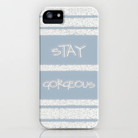 STAY GORGEOUS   ++++ iPhone Case by M✿nika  Strigel for ****     iPhone 5 +  4S + 4 + 3GS + 3G+++Quote to Myself ++ Gift for your BFF!