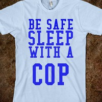 BE SAFE.SLEEP WITH A COP - glamfoxx.com