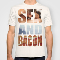 SEX AND BACON T-shirt by Shipwreck Moon Designs | Society6