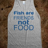 Fish Are Friends  - t-shirts/tanks and more